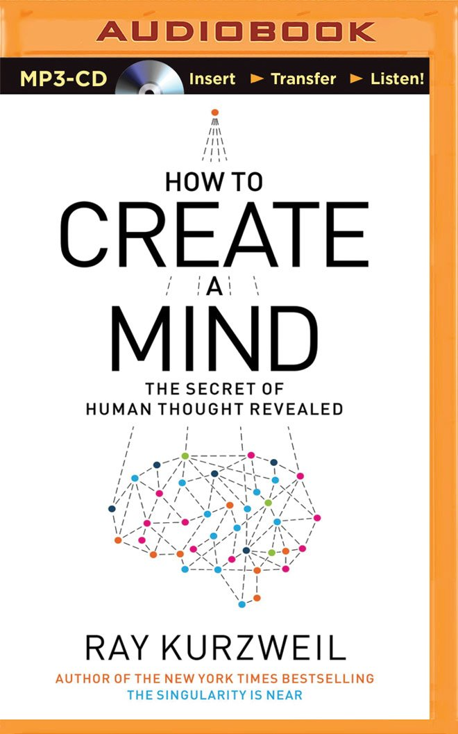 How to Create a Mind The Secret of Human Thought